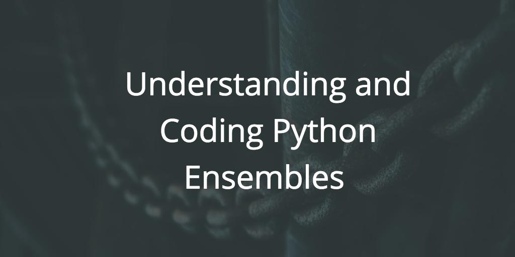 Introduction to Python Ensembles – Dataquest