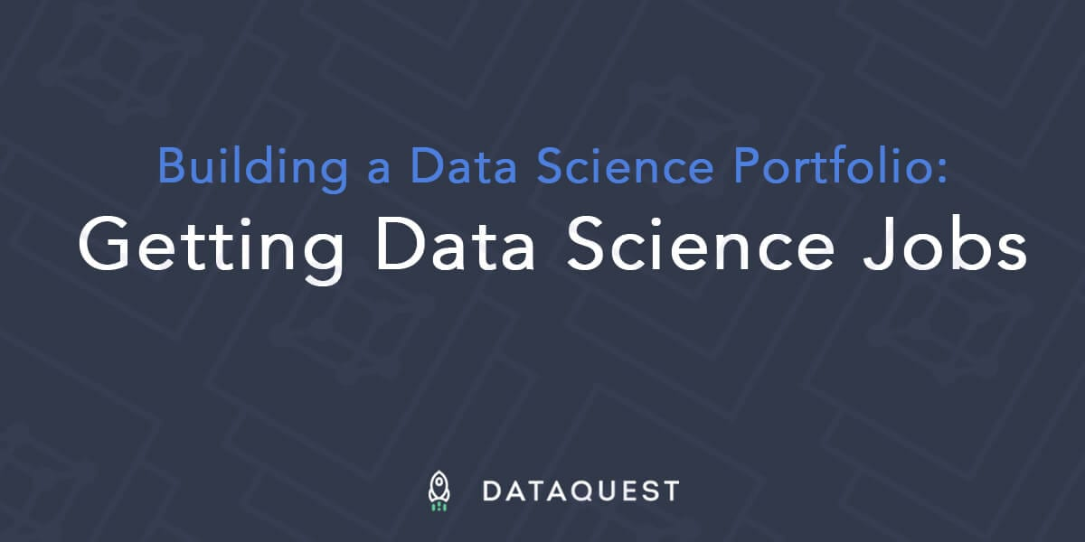 Data Science Portfolios That Will Get You the Job – Dataquest