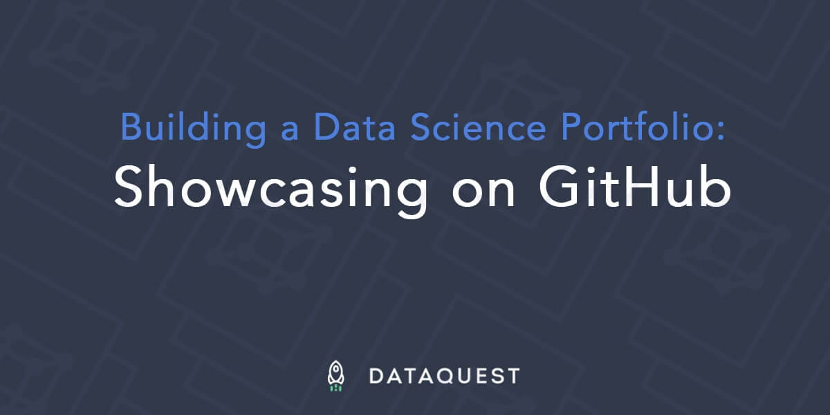How To Present Your Data Science Portfolio On Github Dataquest