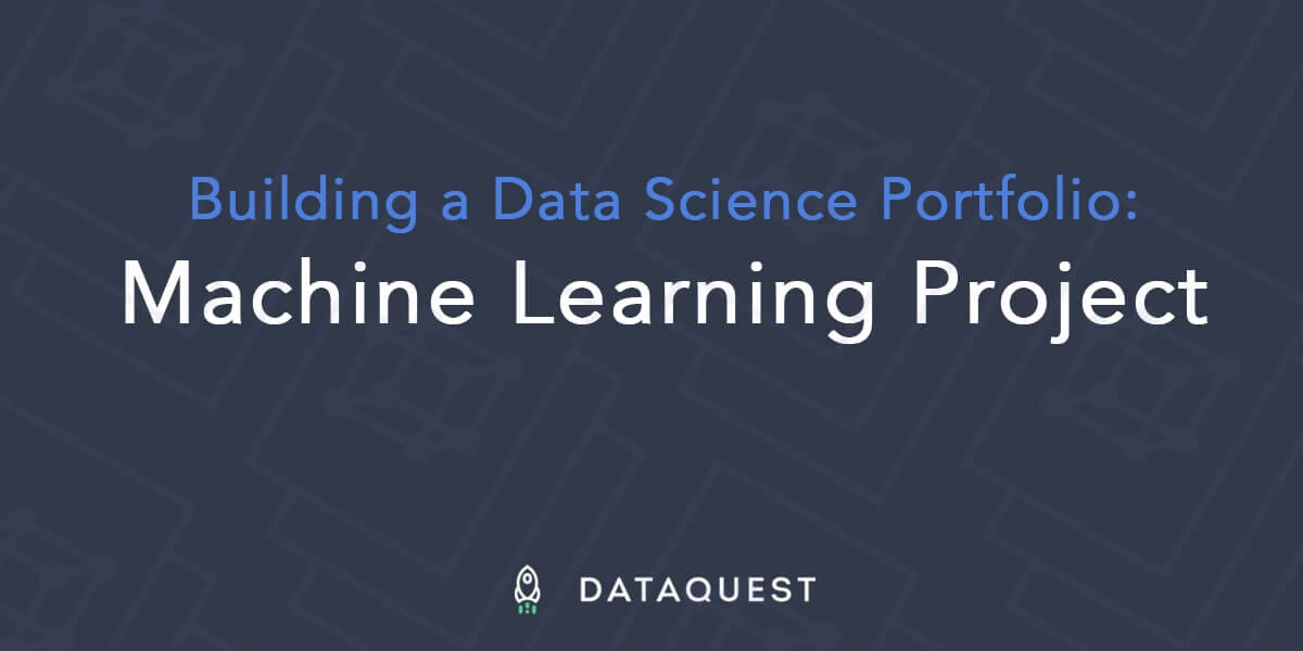 Building a Data Science Portfolio: Machine Learning Project