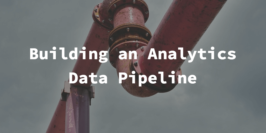 build an analytics data pipeline tutorial